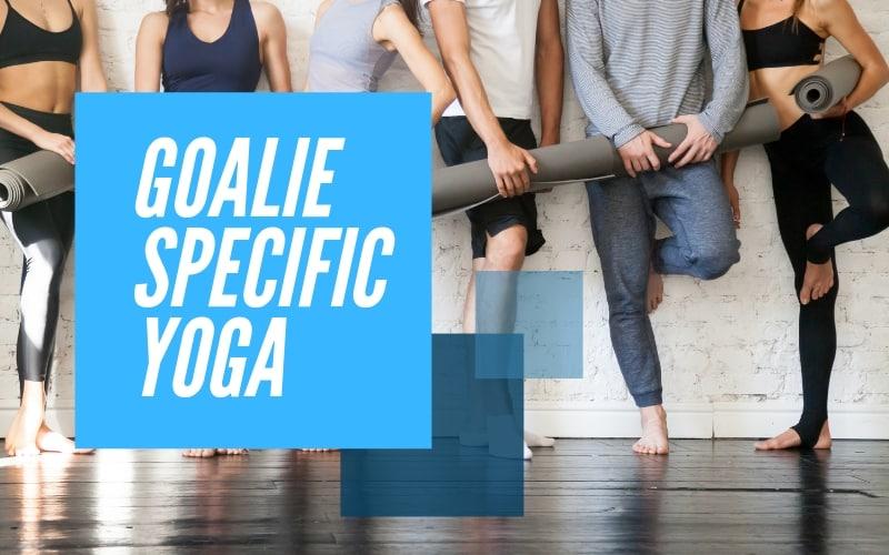 Yoga For Hockey Goalies Goalie Yoga The Complete Guide